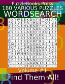 Puzzlebooks Press Wordsearch 180 Various Puzzles Volume 1  Find Them All  PDF