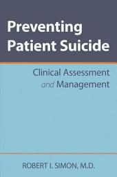Preventing Patient Suicide: Clinical Assessment and Management