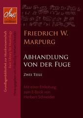 Abhandlung von der Fuge: Mit einer Einleitung zum E-Book von Herbert Schneider. 2 Teile.
