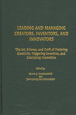 Leading and Managing Creators, Inventors, and Innovators