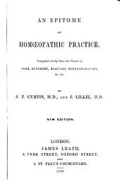 An epitome of homoeopathic practice, by J.T. Curtis and J. Lillie