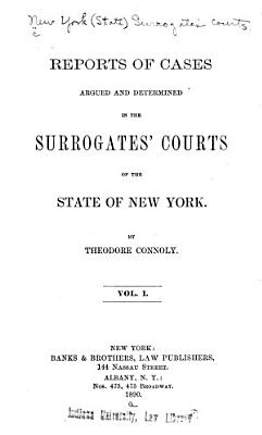 Reports of Cases Argued and Determined in the Surrogates courts of the State of New York PDF