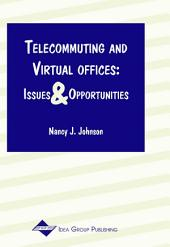 Telecommuting and Virtual Offices: Issues and Opportunities: Issues and Opportunities