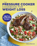 The Pressure Cooker Cookbook For Weight Loss