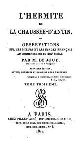 L'hermite de la Chaussée-d'antin: ou, Observations sur les mœurs et les usages français au commencement du XIXe siècle, Volume3