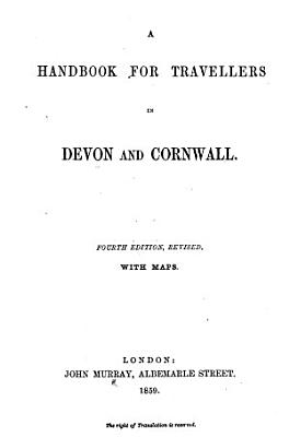 A Hand Book for Travellers in Devon   Cornwall  With maps PDF