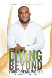 Living Beyond Your Dream World PDF