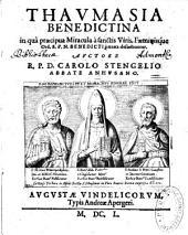 Thaumasia Benedictina, in qua praecipua miracula a sanctis viris faeminisque ord. S.P.N. Benedicti patrata describuntur