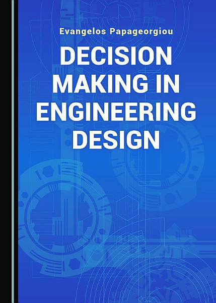 Decision Making in Engineering Design PDF