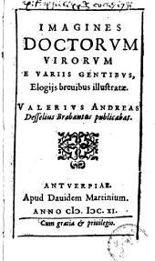Imagines doctorvm virorvm e variis gentibvs, elogijs breuibus illustratae