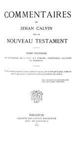 Sur les épistres de S. Paul aux Romains, Corinthiens, Galatiens et Ephésiens