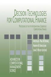 Decision Technologies for Computational Finance: Proceedings of the fifth International Conference Computational Finance