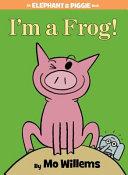 I m a Frog  Book