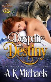 Highland Wolf Clan, Book 4, Despair and Destiny