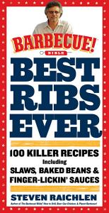 Best Ribs Ever  A Barbecue Bible Cookbook Book