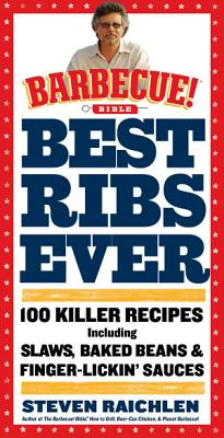 Best Ribs Ever  A Barbecue Bible Cookbook