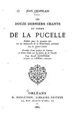 Les douze derniers chants du poème de la Pucelle: publiés pour la première fois sur les manuscrits de la Bibliothèque Nationale