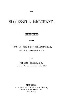 the successful merchant sketches of the life of mr  samuel budgett PDF
