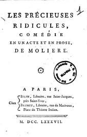 Les precieuses ridicules, comedie en un acte et en prose, de Moliere