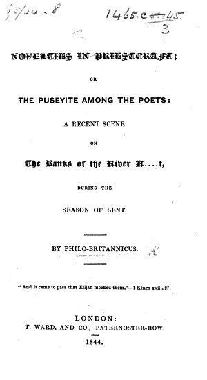 Novelties in Priestcraft  or  The Puseyite among the Poets  a recent scene on the banks of the river K   t during the season of Lent  By Philo Britannicus