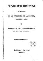 Reflexiones filosóficas en defensa de la Apología de la lengua bascongada ó Respuesta a la censura crítica del cura de Montuenga