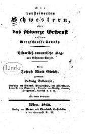 Die versteinerten Schwestern: oder, das schwarze Gespenst auf dem Bergschlosse Trosky ; historisch-romantische Sage aus Böhmens Vorzeit