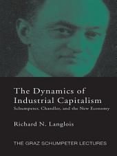 Dynamics of Industrial Capitalism: Schumpeter, Chandler, and the New Economy