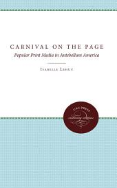 Carnival on the Page: Popular Print Media in Antebellum America