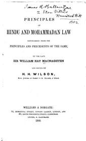 Principles of Hindu and Mohammadan Law: Republished from the Principles and Precedents of the Same...