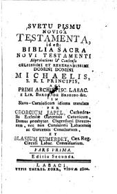 Svetu pismu noviga testamenta, id est: Biblia sacra novi testamenti ... Slavo-Carniolicum idioma translata per Georgium Japel et Blasium Kumeredey. Ed. II