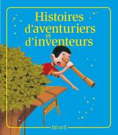Histoires d'aventuriers et d'inventeurs: Histoires à raconter