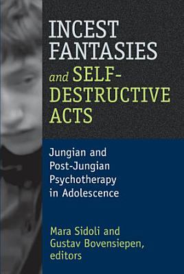 Incest Fantasies and Self Destructive Acts