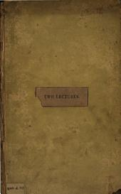 Two lectures read before the Essay society of Exeter college, Oxford [by R.J. King.].