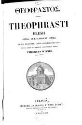 Theophrasti ... opera, quæ supersunt, omnia, Gr. recens., Lat. interpretatus est F. Wimmer