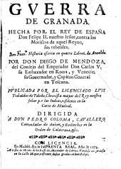 Guerra de Granada, hecha por el rey de Espana don Felipe II. contro los Moriscos de a quel reyno sus rebeldes, publicada por Luis Trabaldos