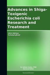 Advances in Shiga-Toxigenic Escherichia coli Research and Treatment: 2012 Edition: ScholarlyBrief