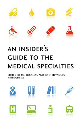 An Insider s Guide to the Medical Specialties PDF