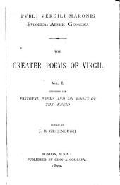 Pvbli Vergili Maronis Bvcolica: Aeneis: Georgica: the greater poems of Virgil, Volume 1