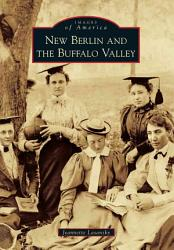 New Berlin And The Buffalo Valley Book PDF