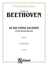 An Die Ferne Geliebte (To the Distant Beloved), Opus 98: For High Voice