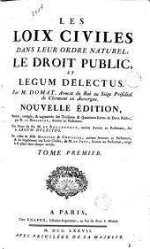 Les Loix Civiles Dans Leur Ordre Naturel; Le Droit Public, Et Legum Delectus: Volume2