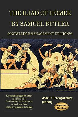 The Iliad of Homer by Samuel Butler  Knowledge Management Edition  PDF