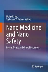 Nano Medicine and Nano Safety