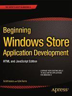 Beginning Windows Store Application Development: HTML and JavaScript Edition