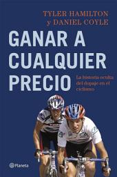 Ganar a cualquier precio: La historia oculta del dopaje en el ciclismo