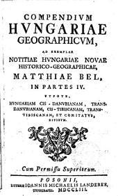 Compendivm Hvngariae Geographicvm, Ad Exemplar Notitiae Hvngariae Novae Historico-Geographicae