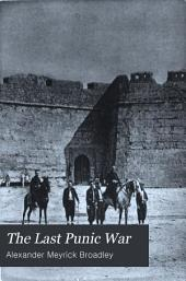 The Last Punic War: Tunis, Past and Present; with a Narrative of the French Conquest of the Regency, Volume 2
