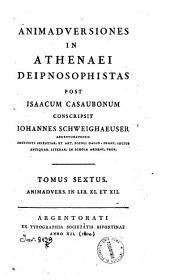 Animadversiones in Athenaei Deipnosophistas post Isaacum Casaubonum conscripsit Iohannes Schweighaeuser Argentoratensis ... Tomus primus [-nonus]: 6: Animadvers. in lib. 11. et 12