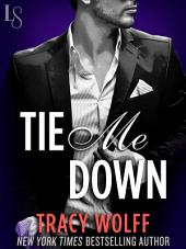 Tie Me Down: A Novel