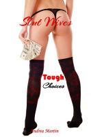 Slut Wives  Tough Choices PDF